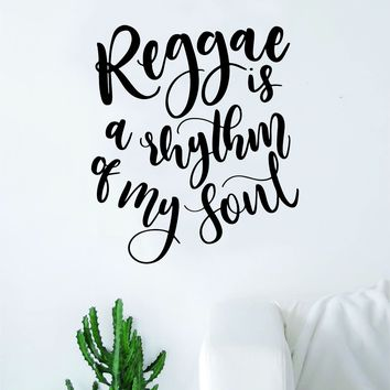 Reggae is a Rhythm of My Soul Wall Decal Sticker Vinyl Art Bedroom Living Room Decor Decoration Teen Quote Inspirational Boy Girl Music Rasta Lyrics Beat Dance