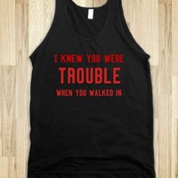 I knew you were trouble t shirt tank top