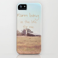 Farm Living is the Life for Me iPhone Case by Beth - Paper Angels Photography | Society6