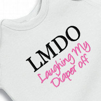 LMDO Laughing My Diaper Off Onesuit Creeper Bodysuit Toddler Tee Embroidered