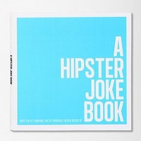 A Hipster Joke Book By Someone Youve Probably Never Heard Of