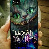 Cheshire Cats Alice in Wonderland Were All Mad Here iPhone Case 4 / 4S / 5 Case Samsung Galaxy S3 / S4 Case