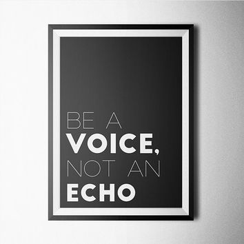 Be A Voice Not An Echo Word Art Poster