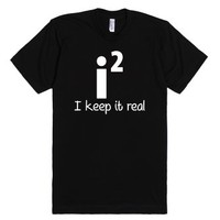 Math Humor - I Keep It Real-Unisex Black T-Shirt