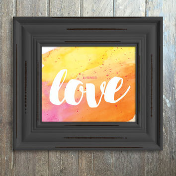 All You Need is Love digital art print. Instant Download, water color with Calligraphy, Hand-Drawn Type, Great gift for Beatles fans! #love