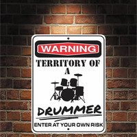 Warning Territory Of a Drummer 9 x 12 Predrilled Aluminum Sign