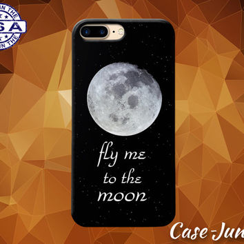 Fly Me To The Moon Stars Space Tumblr Quote Inspired Case iPhone 5/5s 5c iPhone 6 and 6+ and iPhone 6s iPhone 6s Plus iPhone SE iPhone 7 +