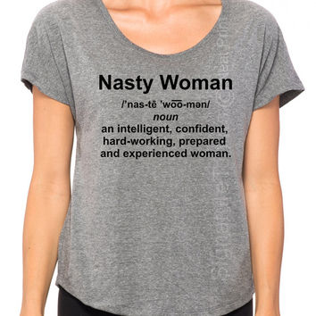 Nasty Woman definition Shirt Womens Scoop Neck soft triblend tee