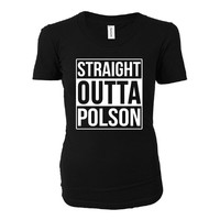 Straight Outta Polson City. Cool Gift - Ladies T-shirt