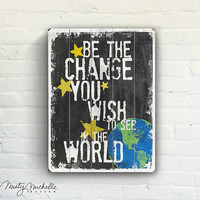 Be The Change Ghandi Word Art   - Black and White Slatted Plank Wood Sign