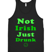Not Irish Just  Drunk tank top shirt