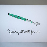 You're Just Write For Me,  5.5 x 4.25 Inch (A2), Pen, Love Card, Valentine Card, Card for Boyfriend, Card for Girlfriend, Cute Love Card