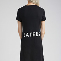 Laters Graphic T-Shirt Dress
