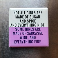 Sarcasm Wine and Everything Fine Fridge Magnet