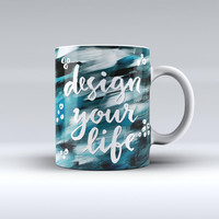 The Design your Life ink-Fuzed Ceramic Coffee Mug