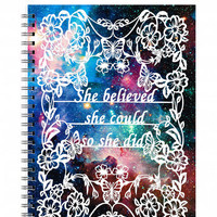 Spiral Notebook - Quote Notebook - She Believed She Could So She Did - Inspirational Quote - Lined Pages - A5 notebook - Galaxy Notebook