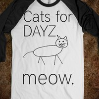 Cats for dayz.