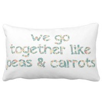 We Go Together Like Peas and Carrots Forrest Gump Pillow