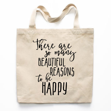 There Are So Many Beautiful Reasons To Be Happy Canvas Tote Bag
