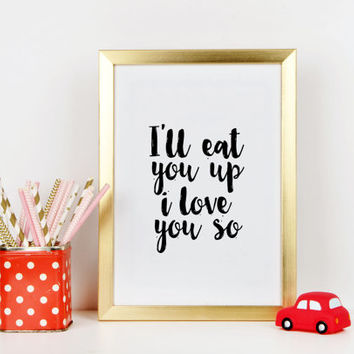Nursery print Where the Wild Things Are Nursery Printable, I'll Eat You Up I Love You So Gift for baby For kids Nursery quote Printable art