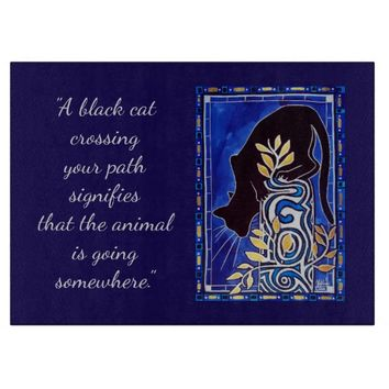 Black Cat Crossing your Path Quote Cutting Board