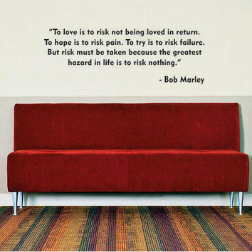 Bob Marley To Love is to Risk Decal Quote Sticker Wall Vinyl Art Decor