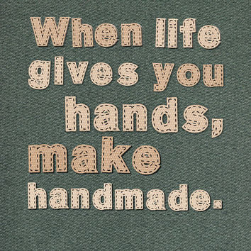 $15.00 When life gives you hands make handmade by Gayana on Etsy