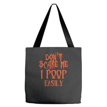 don't scare me i poop easily Tote Bags