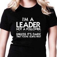 I'm a Leader, Not a Follower (Usually) Qq Tshirt for Women (Black, Large)