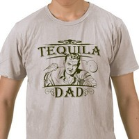 Tequila Dad Shirt from