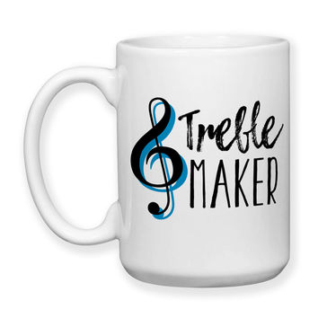 Treble Maker, Music, Music Teacher Gifts, Music Teacher, Music Lover, Pianoist, Piano Teacher, Music Humor, 15 oz, Coffee Mug Cup