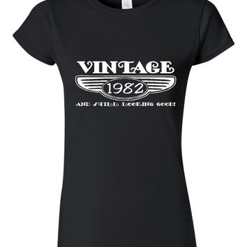 Vintage 1982 And Still Looking Good 33rd Bday T Shirt Ladies Men Style Vintage Shirt happy Birthday T Shirt