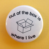 Out of the box is where I live