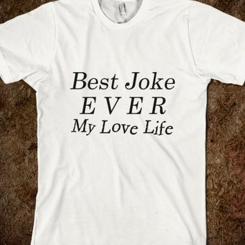 Best joke ever: My Love Life