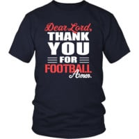 Football Shirt - Dear Lord, thank you for Football Amen- Sport