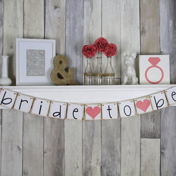 Bride To Be Banner - Bride To Be - Bridal Shower Decorations - Bridal Shower Banners - Bachelorette Party - CUSTOMIZE YOUR COLORS