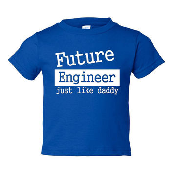 Future Engineer Just Like Daddy Children Toddler Tees