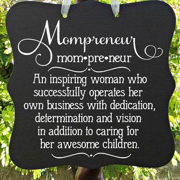 Mompreneur, Sign, Home Decor, Office, Business, Entrepreneur, Inspirational, Motivational, Quote, Wall Art, Mom, Children, Kids