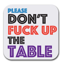 Don't F*ck Up The Table 6PC Coaster Set