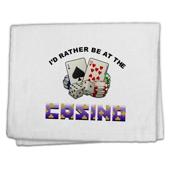 """I'd Rather Be At The Casino Funny 11""""x18"""" Dish Fingertip Towel by TooLoud"""