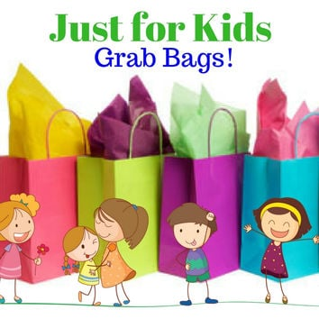 Just for Kids - GRAB BAGS! SO much FUN! LIVE or Open at Home
