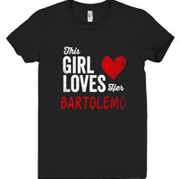 This Girl Loves her BARTOLEMO Personalized T-Shirt