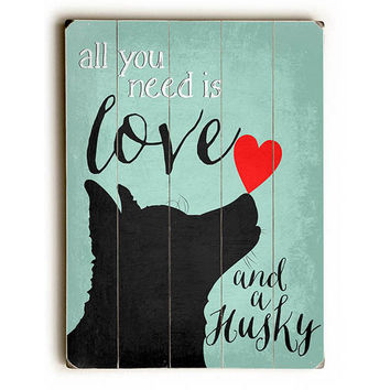 Love And A Husky by Artist Ginger Oliphant Wood Sign