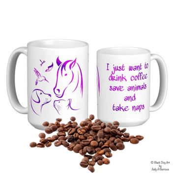 I Just Want to Drink Coffee Save Animals and Take Naps 6 - Veterinarian Gift - Dog Lover Mug - Animal Lover Mug - Veterinary Gift -Vet Tech