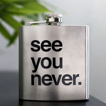 See You Never flask