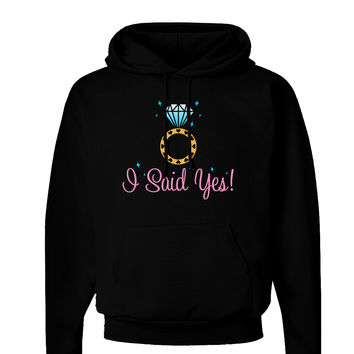 I Said Yes - Diamond Ring - Color Dark Hoodie Sweatshirt