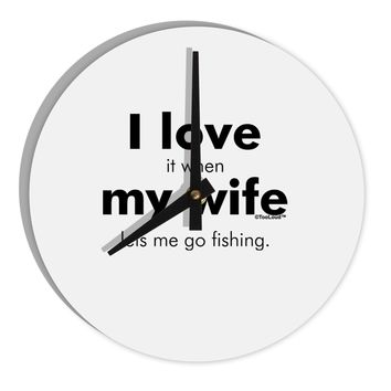 """I Love My Wife - Fishing 8"""" Round Wall Clock  by TooLoud"""
