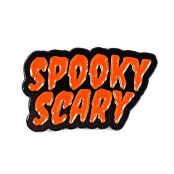 Spooky Scary Pin