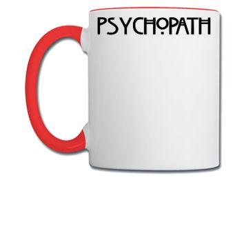 psychopath - Coffee/Tea Mug