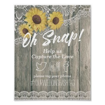 Rustic Wood Sunflower Lace Oh Snap Hashtag Wedding Poster